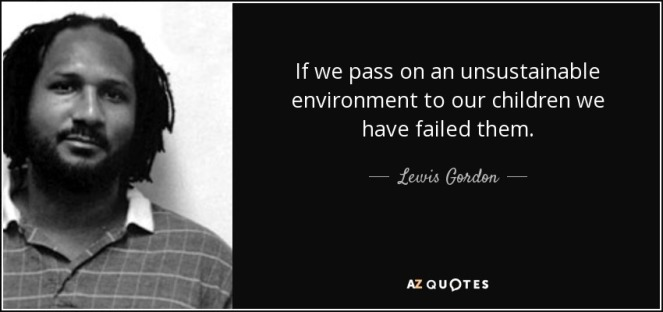 quote-if-we-pass-on-an-unsustainable-environment-to-our-children-we-have-failed-them-lewis-gordon-72-69-43.jpg